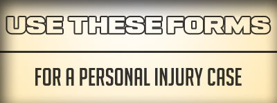 Use these forms for Personal Injury
